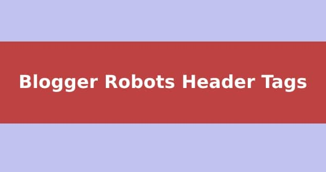 Blogger Custom Robots Header Tags