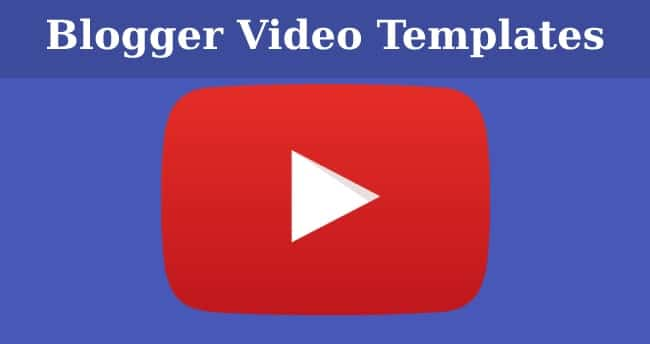 5 Best Free Video Templates for Blogger